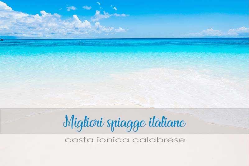 Le migliori spiagge italiane dove andare in vacanza in Calabria
